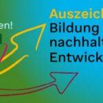 Beratung: Auszeichnung von Lernorten Nachhaltige Entwicklung (2021)